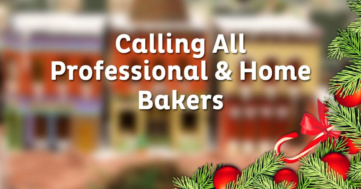 Calling All Professional and Home Bakers!